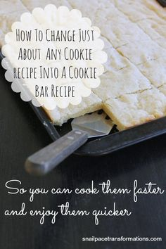 How to change just about any cookie recipe into a cookie bar recipe