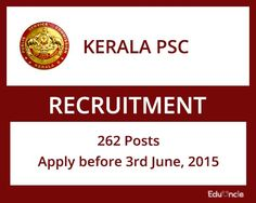 Kerala PSC Recruitment 2015: 262 Posts | Apply before 3rd June 2015
