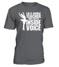 Teacher I Dont Have An Inside Voice  #teacher #shirt #tzl #gift #teaching