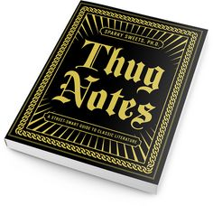 Thug Notes: A Street Smart Guide to Classic Literature