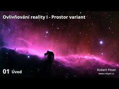 01 - Úvod ~ Ovlivňování reality I - YouTube