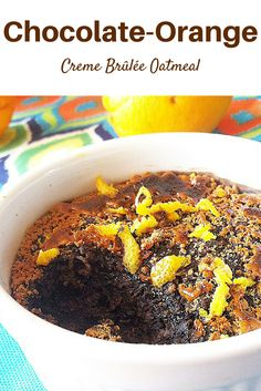 Dark Chocolate Orange Creme Brûlée Oatmeal! Such a guilt free and tasty breakfast! So Easy to make!