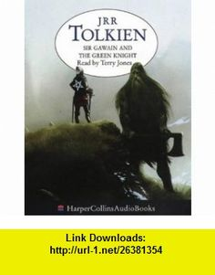 Sir Gawain and the Green Knight (9780001053731) J. R. R. Tolkien, Terry Jones , ISBN-10: 0001053736  , ISBN-13: 978-0001053731 ,  , tutorials , pdf , ebook , torrent , downloads , rapidshare , filesonic , hotfile , megaupload , fileserve