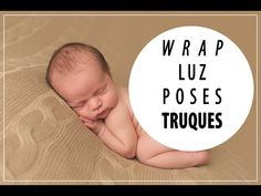 "Por Dentro de um Ensaio Newborn - ""Wrap"", Luz, Pose Básica e Truques 
