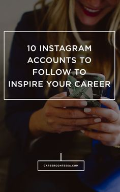 10 Insta accounts you must follow for daily #CareerAdvice inspo. #Instagram #Inspo #Motivation @LevoLeague @LeanInOrg @JessCLively @FastCompany @Emily-Ley-Shop @EntMagazine @MaryOrton @BusinessInsider @BossedUpOrg