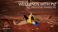 """ARC'TERYX Presents Weekends with Piz - Weekend Warriors by ARC'TERYX. Think that being a weekend warrior is hurting your climbing? Meet Arc'teryx athlete Rob Pizem, full-time teacher, family man, and weekend warrior. Rob's boundless energy is poured into an obsession for new routes, but he also makes time for a regular life. As Rob says: """"Use your time wisely. Don't mess around, get it done!"""""""