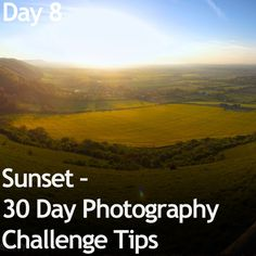 Sunset – 30 Day Photography Challenge Tips