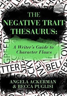 EBook The Negative Trait Thesaurus: A Writer's Guide to Character Flaws (Writers Helping Writers Series Book Author Angela Ackerman and Becca Puglisi, Positive Traits, Negative Traits, Character Personality, Character Flaws, Trauma, Writers Help, Us Universities, Got Books, What To Read