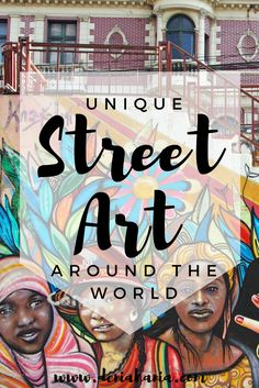 Discover where you can find some of the most unique and interesting street art around the world