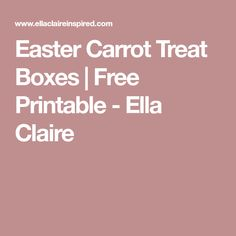 Easter Carrot Treat Boxes | Free Printable - Ella Claire