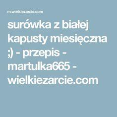 surówka z białej kapusty miesięczna ;) - przepis - martulka665 - wielkiezarcie.com