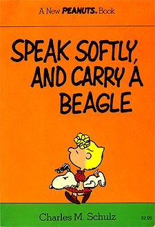 Speak Softly and Carry a Beagle written and drawn by Charles M. Schulz is a collection of Peanuts comic strips. This book includes cartoons the years 1974 & All of the comic strips appear in black and white. Peanuts Cartoon, Peanuts Snoopy, Snoopy Love, Snoopy And Woodstock, Sally Brown, Minions, Snoopy Pictures, Joe Cool, Snoopy Quotes