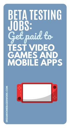 Love video games and apps? Looking for an easy way to make some extra cash? Consider beta testing!  Here is a list of who is hiring, how much you can expect to get paid, and job details.  Explore this fun side hustle opportunity! #getpaid #makemoneyonline #easy Earn Money Online Fast, Earn Money From Home, Home Based Work, Work From Home Jobs, Customer Service Jobs, Typing Jobs, Test Games, Jobs For Teens, Virtual Assistant Jobs