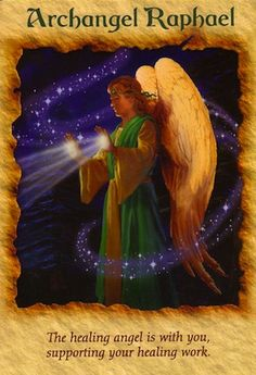 Your prayers for healing have been heard and answered by Archangel Raphael, the supreme healer within the angelic realm (keep reading: http://www.freeangelcardreadingsonline.com/2012/archangel-raphael/)