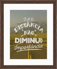 A distância não diminuiu a importância - On The Wall | Quadro com moldura 56x46cm com borda branca (imagem 40x30cm) | Crie o seu quadro https://www.onthewall.com.br/novidades/a-distancia-nao-diminui-a-importancia-1 #quadro #moldura #canvas #decoração