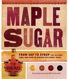 Maple Sugar: From Sap to Syrup is a great guide to an ancient pasttime and food source.