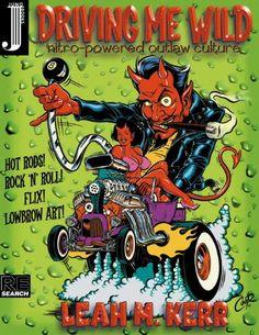 Driving Me Wild: Nitro-powered Outlaw Culture! by Leah M. Kerr,http://www.amazon.com/dp/096510429X/ref=cm_sw_r_pi_dp_3ASDsb10HR9A4R1Q