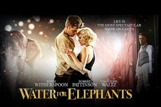 """""""Water for Elephants"""" starring Robert Pattinson & Reese Witherspoon"""