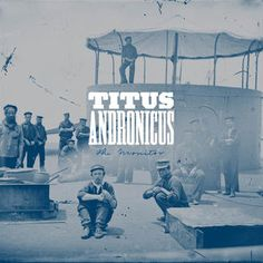 Titus Andronicus - The Monitor (2010)