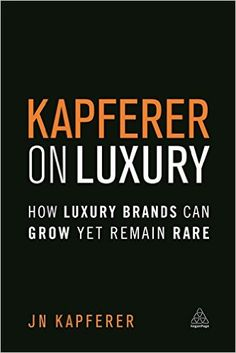 "Read ""Kapferer on Luxury How Luxury Brands Can Grow Yet Remain Rare"" by Jean-Noël Kapferer available from Rakuten Kobo. This book addresses the No 1 challenge of all major luxury brands today: How can these brands pursue their growth yet re. Tenerife, San Fernando Cadiz, Luxury Marketing, Brand Management, Positive And Negative, Book Summaries, Paperback Books, Books Online, Luxury Branding"