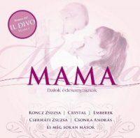 Mama - Dalok édesanyáknak - Válogatás CD