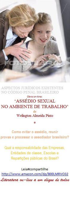 ASSÉDIO SEXUAL NO AMBIENTE DE TRABALHO/BRASIL/Welington A Pinto #compartilhe http://www.amazon.com/dp/B00LMRVO32