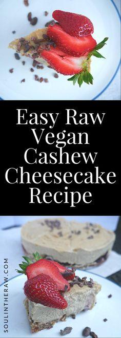 Easy Raw Vegan Cashew Cheesecake Recipe Soul in the Raw Lemon Recipes, Easy Cake Recipes, Delicious Vegan Recipes, Raw Food Recipes, Vegan Food, Diet Recipes, Vegan Raw, Healthy Recipes, Dessert Recipes