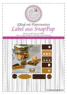 """Das Ebook """"Label aus SnapPap"""" von Coelner Liebe enthält Vektorgrafiken inklusive einer ausführlichen und bebilderten Schritt-für-Schritt Anleitung zur Erstellung von Labeln aus SnapPap mit einem Plott"""