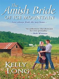 """Read """"The Amish Bride of Ice Mountain"""" by Kelly Long available from Rakuten Kobo. """"An authenticity that showcases her own spirituality."""" --Beth Wiseman The Amish Bride Like most Mountain Amish girls, Ma. I Love Books, New Books, Books To Read, Reading Books, Library Books, Free Reading, Book Show, Book 1, Amish Books"""