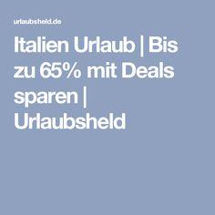 Italien Urlaub | Bis zu 65% mit Deals sparen | Urlaubsheld