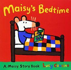 Maisy's bedtime. Lucy Cousins. Walker Books, 1999