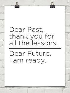 Dear Past, thank you for all the lessons.