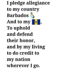 The National Pledge of Barbados. I pledge allegiance to my country Barbados and to my flag, To uphold and defend their honour,and by my living to do credit to my nation, wherever I go. Caribbean Recipes, Caribbean Sea, Bridgetown Barbados, Barbados Beaches, I Pledge Allegiance, Moving To The Uk, Little Island, Happy Independence, My Heritage