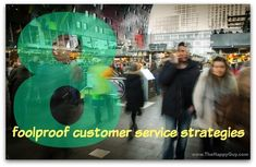 Here are 8 customer service strategies you do NOT want to try.