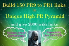 "Hello! You want fast search engine ranking followed by quality backlinks for your website/blog/Youtube Video, but don't know where to find it? You've come to the right place. #ZIPSWORK help solve your problems !!! We offer a new and unique GIG - ""Build 150 PR9 to PR1 1inks in Unique High PR #Pyramid and give 2000 #wiki"". In this gig, we use only  verified domains with PR 9 inclusive."