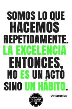 "Growth Mindset Poster in Spanish & English! Motivational quote by Aristotle ""We are what we repeatedly do. Excellence then, is not an act but a habit. Spanish Lesson Plans, Spanish Lessons, Learn Spanish, Middle School Spanish, Elementary Spanish, Spanish Teaching Resources, Spanish Activities, Spanish Classroom Decor, Classroom Setup"