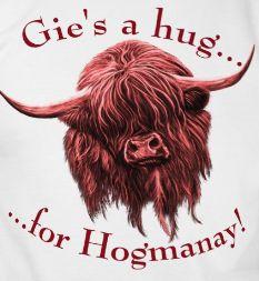 Aye, a hug for Hogmanay . The way of the Scots ~~~ Scotland