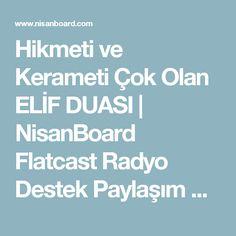 Hikmeti ve Kerameti Çok Olan ELİF DUASI | NisanBoard Flatcast Radyo Destek Paylaşım Sitesi