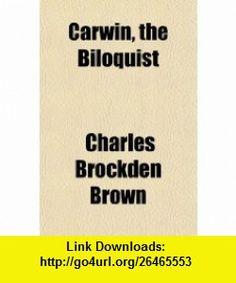 Carwin, the Biloquist (9781151633774) Charles Brockden Brown , ISBN-10: 1151633771  , ISBN-13: 978-1151633774 ,  , tutorials , pdf , ebook , torrent , downloads , rapidshare , filesonic , hotfile , megaupload , fileserve