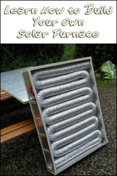 Watch the quick video tutorial here and see how easy it is to make your own solar furnace.