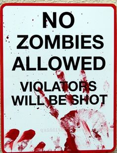Too bad Zombies cant read!