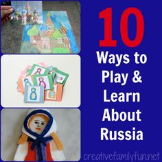 10 Ways to Play and Learn About Russia ~ Creative Family Fun