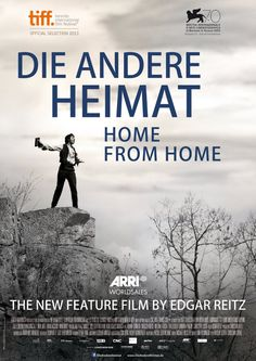 HOME FROM HOME - CHRONICLE OF A VISION,  DIE ANDERE HEIMAT – CHRONIK EINER SEHNSUCHT  Germany/France DIRECTED BY: Edgar Reitz  WRITTEN BY: Edgar Reitz & Gert  Heidenreich  PRODUCED BY: Christian Reitz
