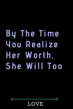 By The Time You Realize Her Worth, She Will Too – The Thought Catalogs - – Best Friends Forever Real Love, Love You More, What Is Love, Love Advice, Love Tips, Love Quotes For Boyfriend, Love Quotes For Him, Finding Love, Looking For Love