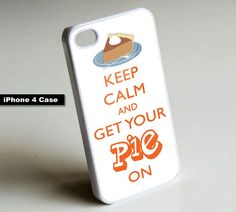 Keep Calm And Get Your Pie On