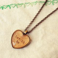 """Beatles Quote Necklace featuring Handmade """"Let It Be"""" Heart Pendant"""