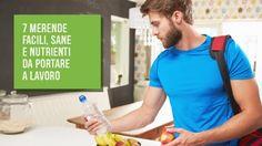 7 Merende Facili, Sane e Nutrienti Da Portare a Lavoro