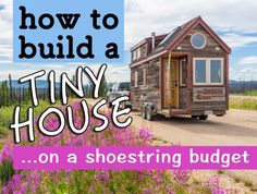 Interested in building a Tiny House on a shoestring budget? Read this article for 7 tips and tricks that will help you build a cheap tiny house.