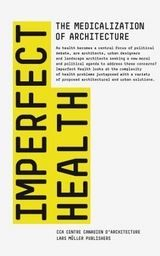 Imperfect Health The Medicalization Of Architectur