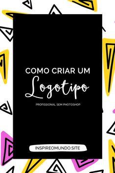 Como criar um logotipo profissional sem Photoshop | Inspire. Use uma ferramenta free (google desenhos)  e crie umaidentidade visual que você tenha orgulho de mostrar.